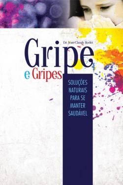Gripe e gripes, Jean-Claude Rodet, Ediçoes Luís Filipe de Freitas (Lisbonne, Portugal), 2010, (ISBN 978-98996987-1-0)