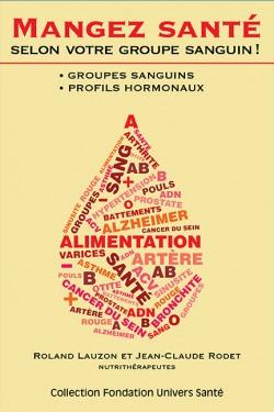 Mangez santé selon votre groupe sanguin ! : groupes sanguins, profils hormonaux, avec Roland Lauzon, éd. Toujours avec toi, coll. Fondation québécoise Univers Santé, 2014 (ISBN 9782924389065).
