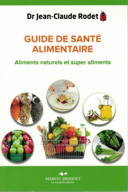2012 Couverture livre Jean-Claude Rodet Guide de santé alimentaire, éd. Marcel Broquet, coll. Santé bien-être, 2012 (ISBN 978-2-923860-89-3)