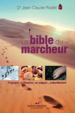 2012 Couverture livre Jean-Claude Rodet La bible du marcheur, éd. Marcel Broquet, coll. Santé bien-être, 2012 (ISBN 978-2-923860-87-9)