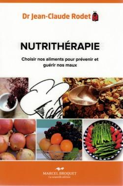 2012 Couverture livre Jean-Claude Rodet Nutrithérapie, éd. Marcel Broquet, coll. Santé bien-être, 2012 (ISBN 978-2-923860-85-5)