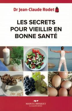 2012 Couverture livre Jean-Claude Rodet Secrets pour vieillir en bonne santé, éd. Marcel Broquet, coll. Santé bien-être, 2012 (ISBN 978-2-923860-92-3)