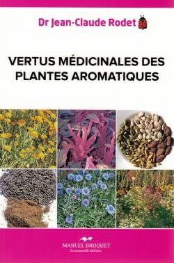 2012 Couverture livre Jean-Claude Rodet Vertus médicinales des plantes aromatiques, éd. Marcel Broquet, coll. Santé bien-être, 2012 (ISBN 978-2-923860-91-6)