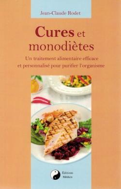 2013 Couverture livre Jean-Claude Rodet Cures et monodiètes  Un traitement alimentaire efficace et personnalisé pour purifier l'organisme, Editions Médicis (ISBN 978-2-85327-453-1)