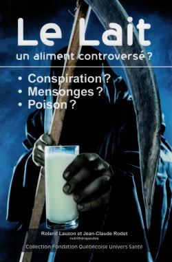 2014 Couverture livre Jean-Claude Rodet et Roland Lauzon,  Le lait de vache, un aliment controversé , éd. Toujours avec toi, 2014 (ISBN 978-2-924389-08-9).