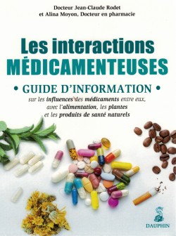 2015 Couverture livre Jean-Claude Rodet et Alina Moyon, Les interactions médicamenteuses, éd. du Dauphin, 2015, 1ere edition (ISBN 978-2-7163-1566-1)